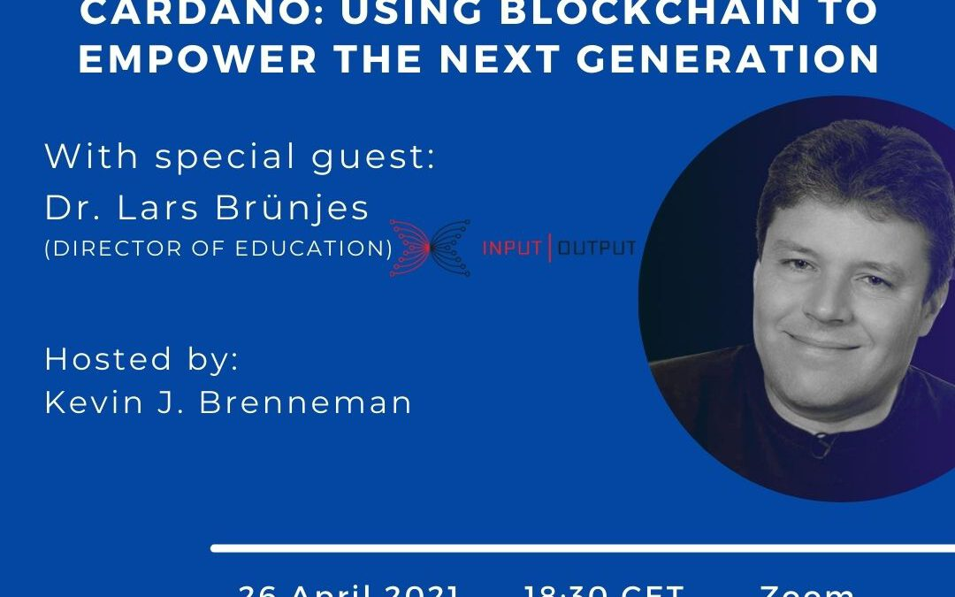"""DEEP Talk with Dr. Lars Brünjes: """"Cardano: Using Blockchain to Empower the Next Generation"""" – 26.04.2021 at 18:30 CET (online)"""