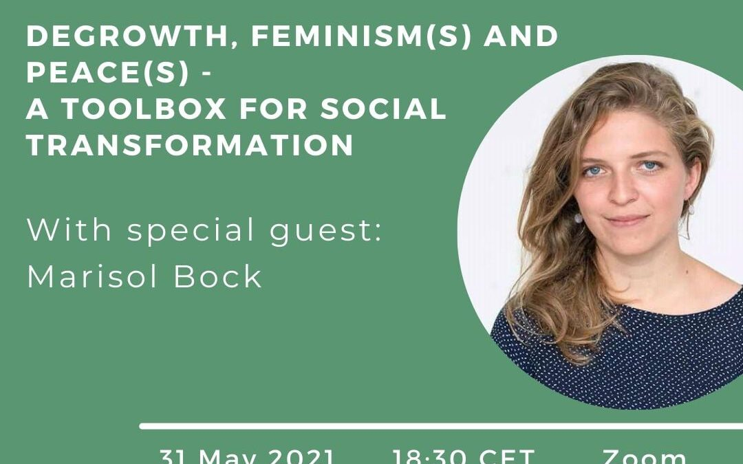 """DEEP Talk with Marisol Bock: """"Degrowth, Feminism(s) and Peace(s) – A Toolbox for social transformation"""" – 31.05.2021 at 18:30 CET (online)"""